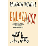 Enlazados (spanish Edition); Rainbow Rowell Envío Gratis