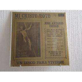 Mi Cristo Roto - Jose Antonio Cosio