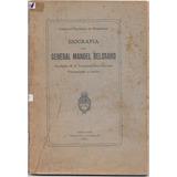 Libro Biografia Del General Manuel Belgrano Año 1920