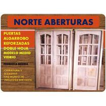 Puertas Residenciales De Algarrobo Reforzadas Medio Punto