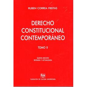Derecho Constitucional Contemporáneo Tomo 2 - Correa Freitas