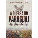 A Guerra Do Paraguai Livro Luiz Octavio De Lima