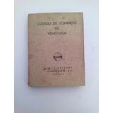 Codigo De Comercio De Venezuela. Discolar. Rustica