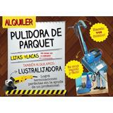 Pulido Y Plastificado Pisomadera,aquiler De Maquina Pulidora