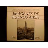 Imagenes De Buenos Aires-1915 / 1940 -l. Priamo-libro Nuevo