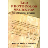 Los Protocolos Secretos De Versalles A Bucareli