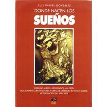 Donde Nacen Los Sueños; Luis Daniel González Go Envío Gratis