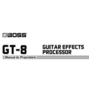 Manual Boss Gt-8 Em Português - Envio Imediato Pdf