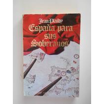 España Para Soberanos Jean Plaidy