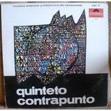 Lp Quinteto Contrapunto - Musica Popular Y Folclorica Vol 4