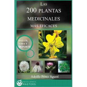 Las 200 Plantas Medicinales Mas Efetivas - Libro Dig