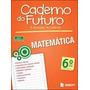 Caderno Do Futuro - Matematica 6,7 8 E 9ª Ano - Livro Prof