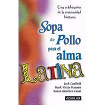 Libro: Sopa De Pollo Para El Alma Latina: Una ... - Pdf