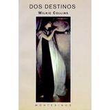 Dos Destinos Dos Destinos Autor: Collins, Wilkie Editoria