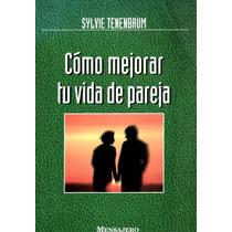 Libro: Como Mejorar Tu Vida De Pareja - S. Tenenbaum - Pdf