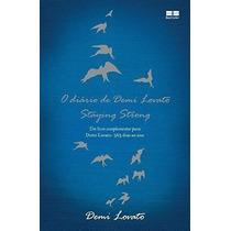Livro O Diário De Demi Lovato - Staying Strong Demi Lovato