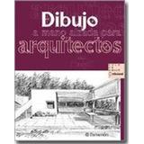 Libro: Dibujo A Mano Alzada Para Arquitectos - Edit Parramon