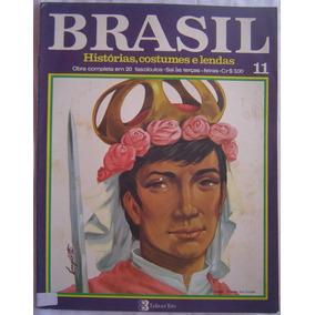 Revista Brasil Histórias,costumes, E Lendas - Fascículo 11.
