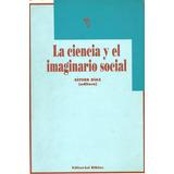 La Ciencia Y El Imaginario Social - Esther Diaz Usado Dyf