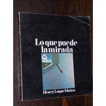 Luque Martinez Lo Que Puede La Mirada 1977 Poesia Colombia