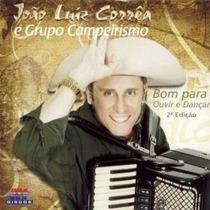Cd João Luiz Corrêa E Grupo Campeirismo Bom Para Ouvir E Dan