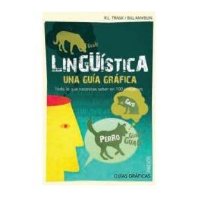 Linguistica Una Guia Grafica - R. L. Trask / Paidos