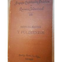 Barnices Mastics Pulimentos Betunes Y Lodos España 1903
