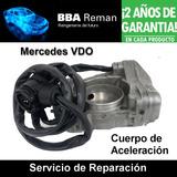 Reparacion De Cuerpo De Aceleracion Mercedes Benz