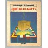 ¿qué Es El Gatt? / Luis Malpica De Lamadrid