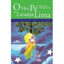 O Meu Pe De Laranja Lima - Jose Mauro De Vasconcelos