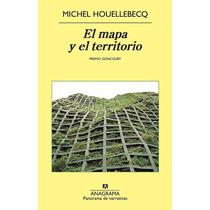 El Mapa Y El Territorio. Michel Houellebecq. Anagrama