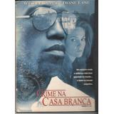 Dvd Crime Na Casa Branca Wesley Snipes Orig/usado