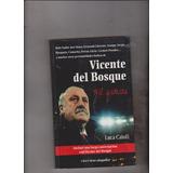 Vicente Del Bosque Mil Gracias / Luca Caioli