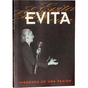 Evita, Imágenes De Una Pasión