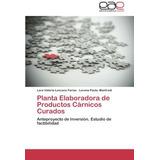Planta Elaboradora De Productos Cárnicos Curados: Anteproye