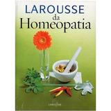 Larousse Da Homeopatia
