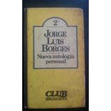 Nueva Antologia Personal. Jorge Luis Borges