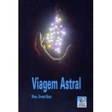 Livro Viagem Astral - Madame Ernest Bosc