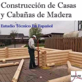 Libro: Construcción De Casas Y Cabañas De Madera - Pdf