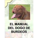 Manual Del Dogo De Burdeos + Regalos Conocelo ¡ Dvn