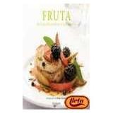 Fruta. De Ensaladas A Tartas; Varios Autores