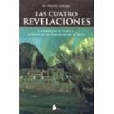 Las Cuatro Revelaciones - Dr. Alberto Villoldo - Distribucio