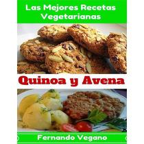 Libro: Las Mejores Recetas Vegetarianas. Quinoa Y Avena- Pdf