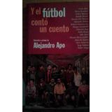 3382 Libro Y El Futbol Conto Un Cuento Alejandro Apo