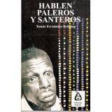 Libro Hablen Paleros Y Santeros Tomás Fernández Robwing
