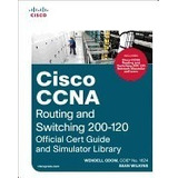 Cisco Ccna Routing And Switching 200-120:, Wendell Odom *r1