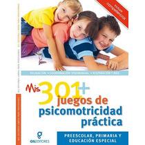 Mis 301 Juegos De Psicomotricidad Práctica 1 Vol