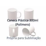 24 Caneca Plastica Para Sublimação Brancas Aaa
