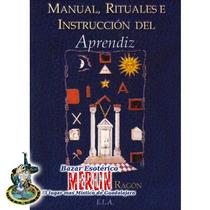 Manual Rituales E Instrucción Del Aprendiz - Masonería