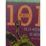 101 Héroes En La Historia De México